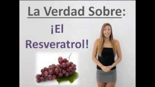 El Resveratrol - Toda la Información Que Buscabas En Español Acerca del Resveratrol!