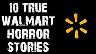 10 TRUE Creepy & Disturbing Walmart Horror Stories | (Scary Stories)