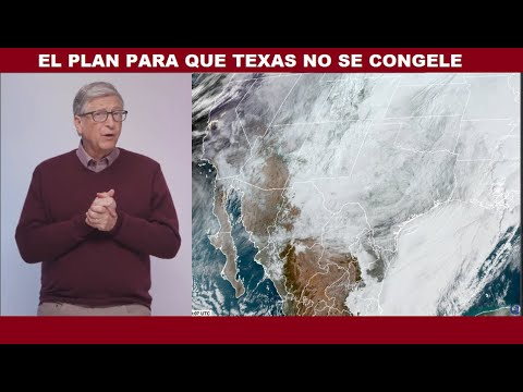 EL PLAN DE BILL GATES PARA QUE TEXAS NO SE CONGELE
