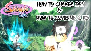 (Patched) Roblox - Shinobi Life | How to Chakra Run & Combine 2 KG's At Once