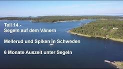 Teil 14 - Segeln auf dem Vänern - Mellerud und Spiken in Schweden - 6 Monate Auszeit unter Segeln