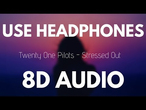 Twenty One Pilots - Stressed Out (8D AUDIO)