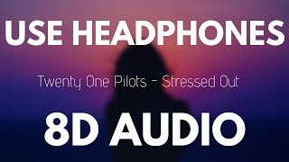 Gambar cover Twenty One Pilots - Stressed Out (8D AUDIO)