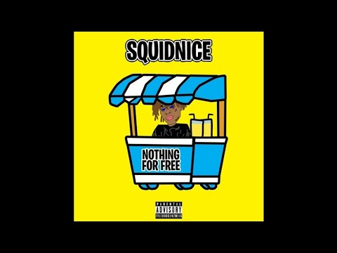 SquidNice - Nothing For Free