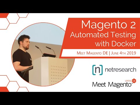"""Magento 2 """"Automated testing with docker"""" presentation by Netresearch at MM19DE"""