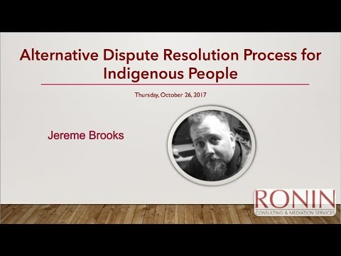 Alternative Dispute Resolution Process for Indigenous People - 2017-10-26