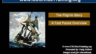 The Pilgrims Story 02  -  A Fast Paced Overview of Their Story