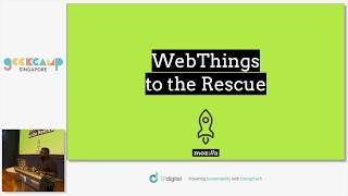 WebThings: A secure gateway to connect your things to Internet - GeekCampSG 2019