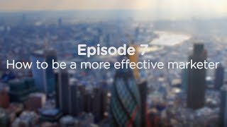 How to be a more effective marketer
