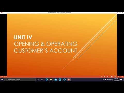 Unit IV Opening & Operating customer's account