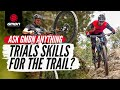 Will Practising Trials Help My Riding? | #AskGMBN Anything About Mountain Biking