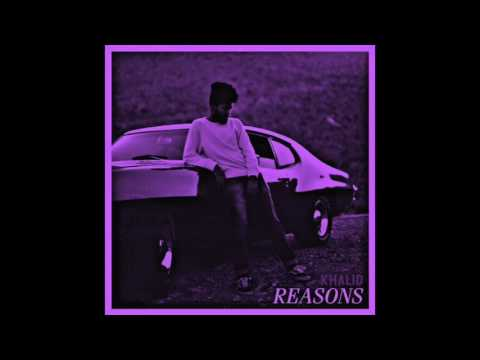 Khalid - Reasons (Chopped and Screwed)