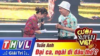THVL | Cười xuyên Việt 2017 - Tập 12[2]: Tuấn Anh dùng Bolero dự báo thời tiết