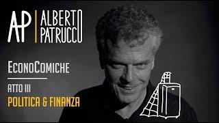 3. EconoComiche - Politica & Finanza (3/4) ⎪ Alberto Patrucco