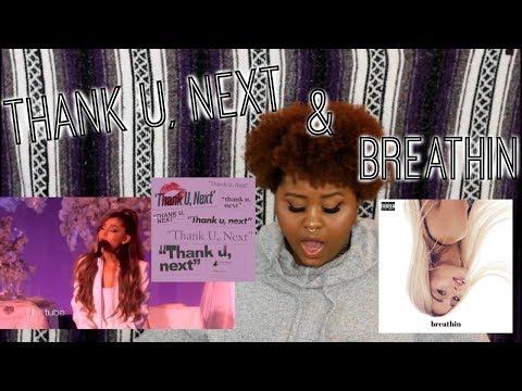 Thank U Next Breathin  &    REACTION