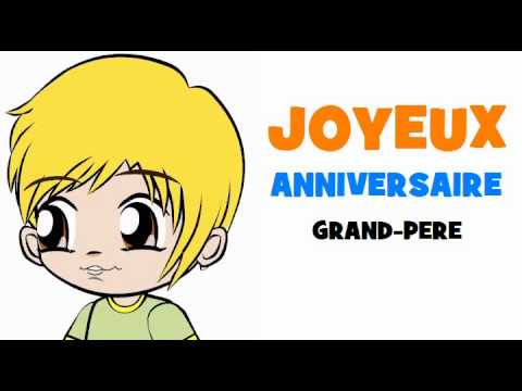 joyeux anniversaire grand pere youtube. Black Bedroom Furniture Sets. Home Design Ideas