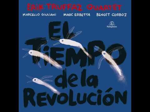 Erik Truffaz Quartet - 2012 - El tiempo de la Revolución - 04 African Mist