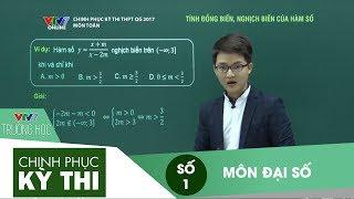 VTV7 | Chinh phục kỳ thi | Đại số | Số 1 | Hàm số: Tính đồng biến & Nghịch biến