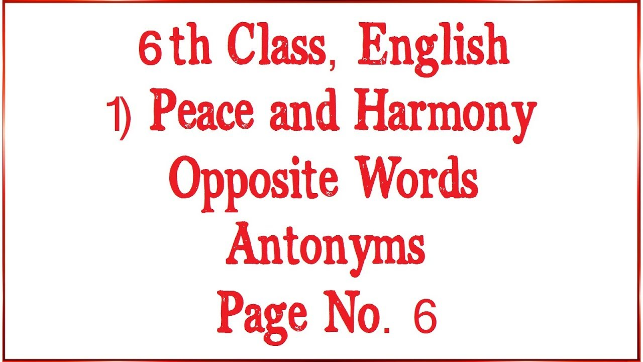 6th Class, English, Peace and Harmony, Opposite Words, Antonyms ...