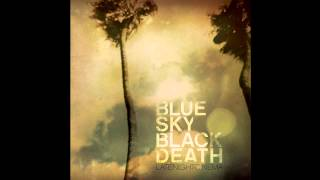 "Blue Sky Black Death - ""My Work Will Be Done"" [Official Audio]"