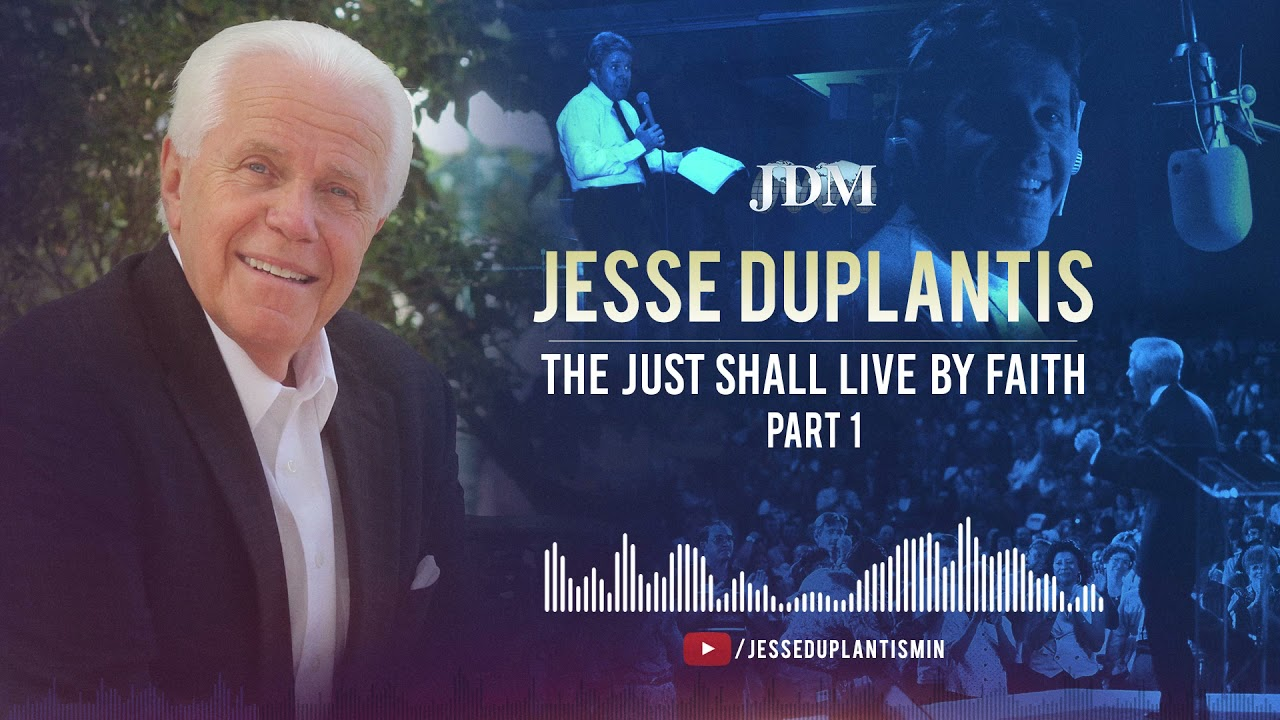 Download The Just Shall Live By Faith, Part 1   Jesse Duplantis