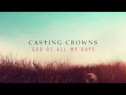 Casting Crowns - God of All My Days (Audio)
