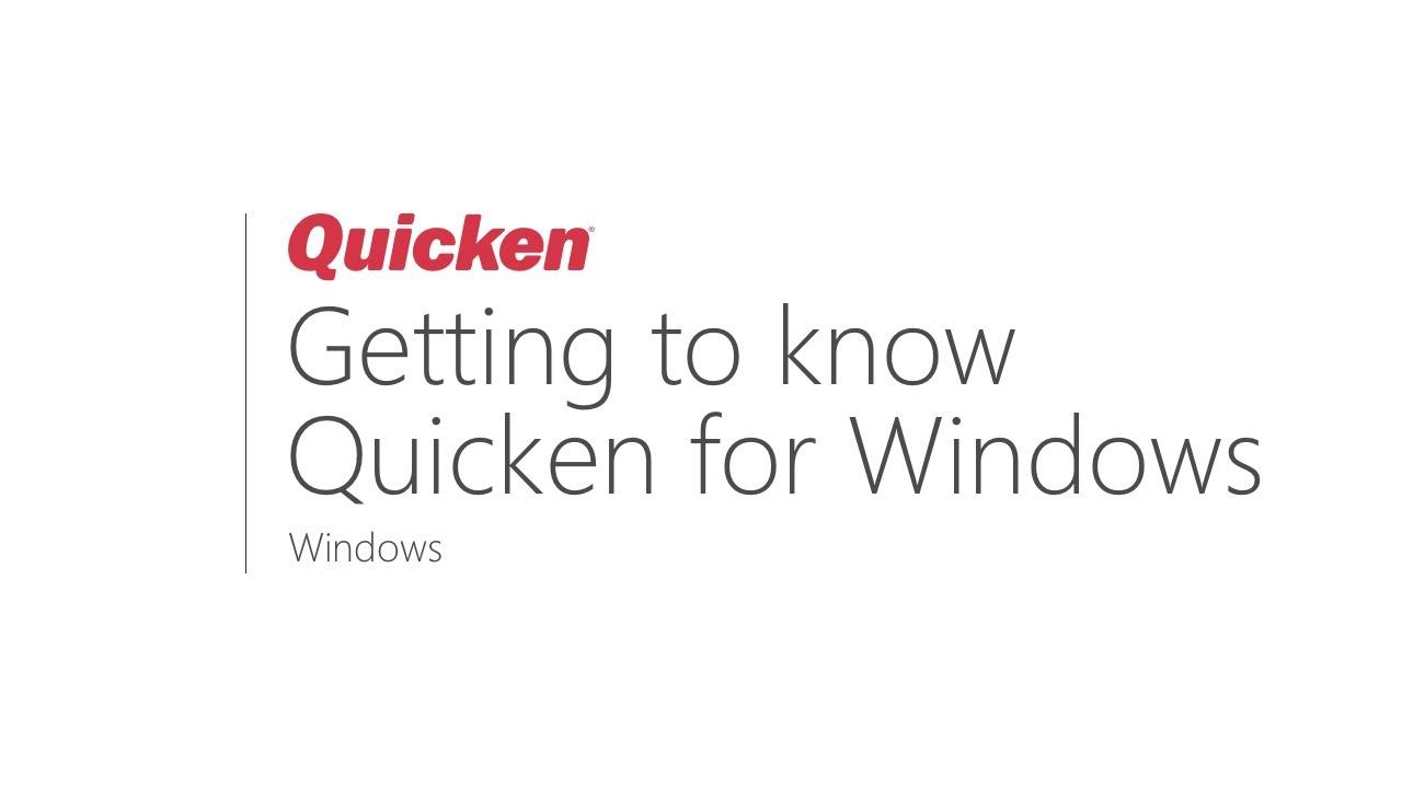 Quicken for Windows - Getting to know Quicken for Windows