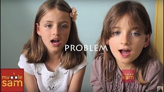 PROBLEM - ARIANA GRANDE FT IGGY AZALEA | Sophia & Bella