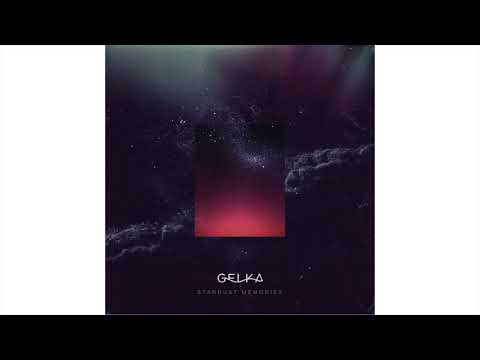 Gelka - Stardust Memories (Full Album) 2016