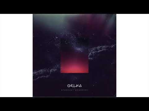 Gelka - Stardust Memories (Full Album) 2016
