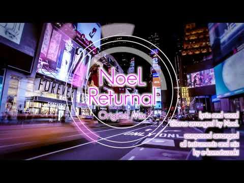 Returnal feat NoeL(Original Dance Pop Song)