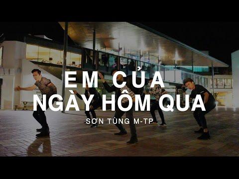 EM CỦA NGÀY HÔM QUA - Sơn Tùng M-TP | Hieu-ck Ray Dance Choreography