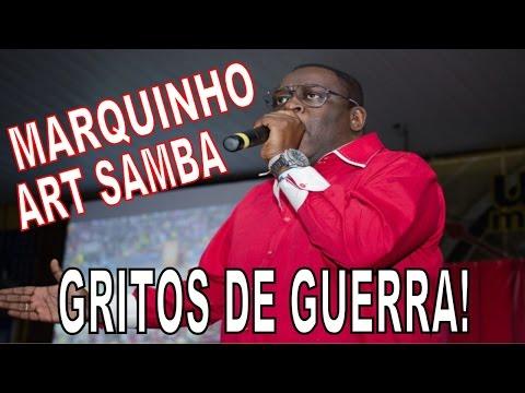 TODOS OS GRITOS DE GUERRA DE MARQUINHO ART SAMBA
