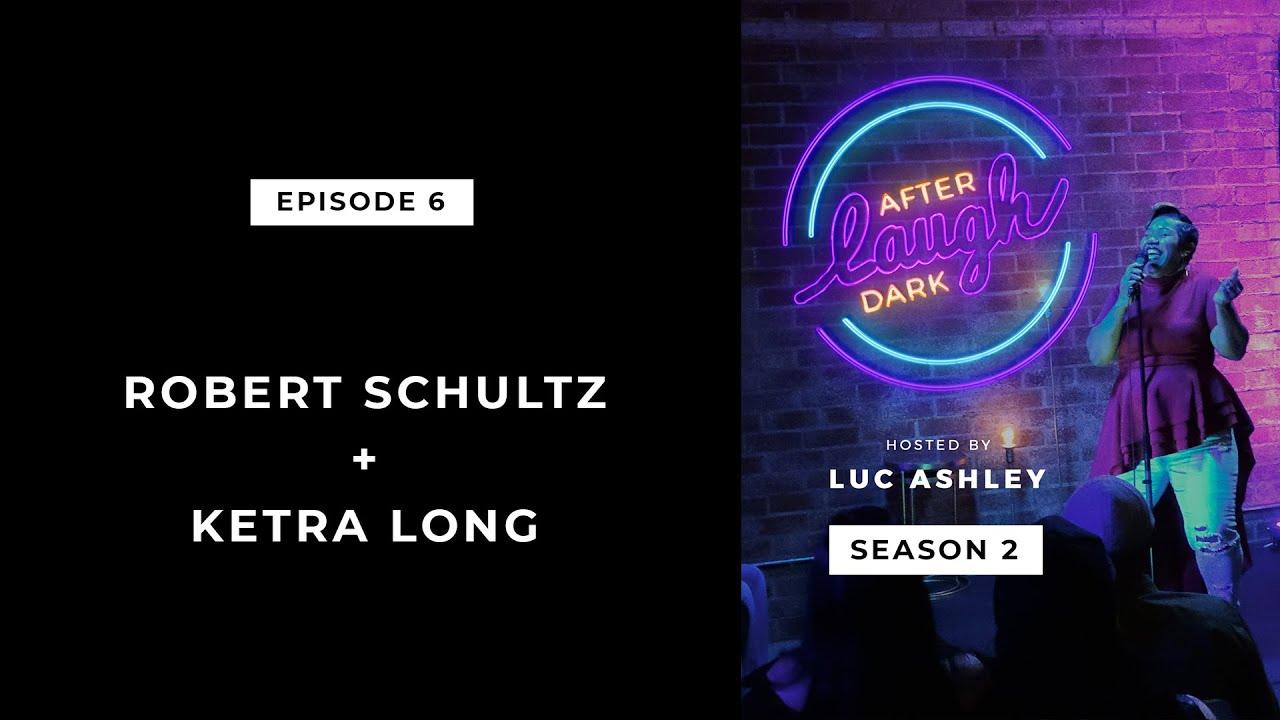 Download Laugh After Dark Season 2 Episode 6 || Robert Schultz & Ketra Long