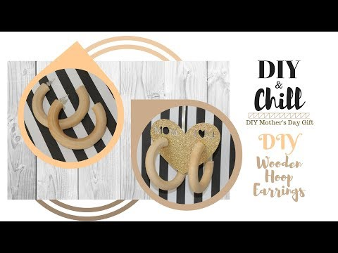 DIY Mother's Day Gifts 2019|Wooden Hoop Earrings