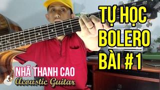 TỰ HỌC GUITAR #1 - BOLERO: CON ĐƯỜNG XƯA EM ĐI ♥ DỄ ỢT
