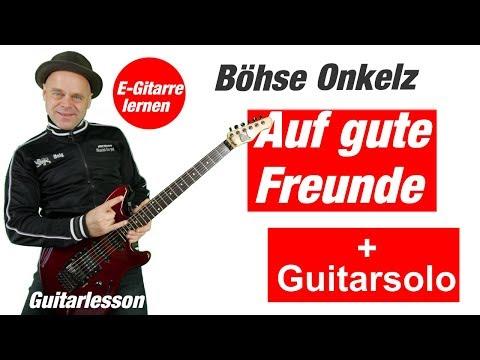 Auf gute Freunde Gitarre | Böhse Onkelz  mit Gitarrensolo Alle TABs und Noten