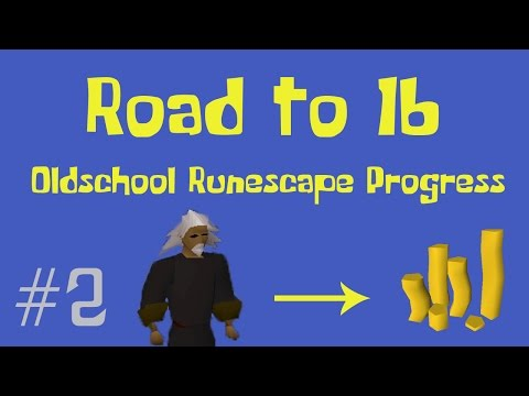 [OSRS] Road to 1B from nothing - Oldschool Runescape Progress Video - Ep 2