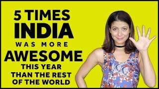 5 Times this year India was more awesome than the rest of the world