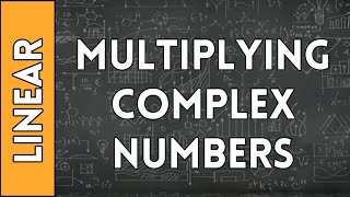 Adding and Multiplying Complex Numbers - Linear Algebra Made Easy (2016)