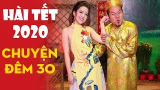 Hài Tết 2020 - CHUYỆN ĐÊM 30 - Long Đẹp Trai, Phương Dung, Trung Lùn | Hài Tết Hay Nhất 2020