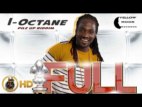 I-Octane - Full Mi Cup [Pile Up Riddim] April 2016
