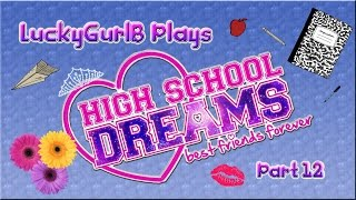 LuckyGurlB Plays High School Dreams BFF: Part 12 Sorry, Not Sorry