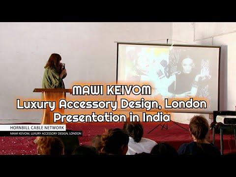 Mawi Keivom,Luxury Accessory Design,London Presentation in India