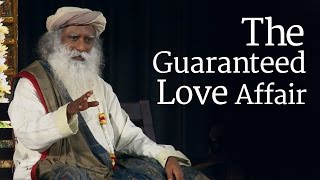 The Guaranteed Love Affair - Sadhguru