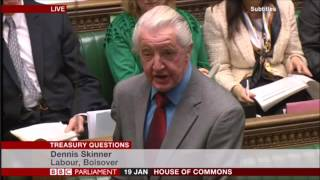 Dennis Skinner 19.01.2016 Comments in Treasury Questions.
