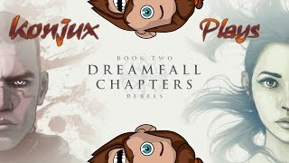 Konjux Plays - Dreamfall: Chapters Book Two - Episode 3 - Marcuria and the Mole