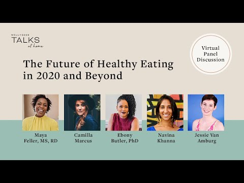 The Future of Healthy Eating in 2020 and Beyond | W+G Talks