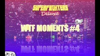 Superfighters Deluxe - WTF Moments #4