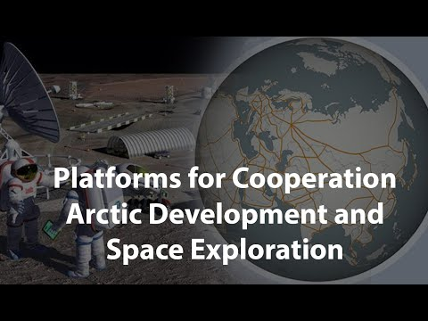 Platforms for Cooperation: Arctic Development and Space Exploration (Matthew Ehret lecture)